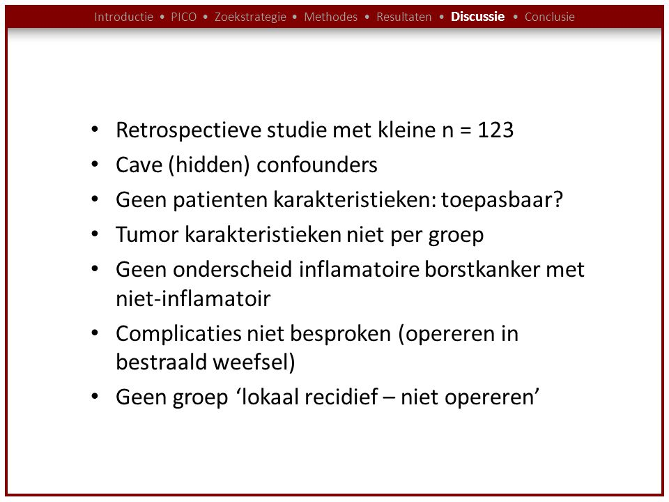 Retrospectieve studie met kleine n = 123 Cave (hidden) confounders