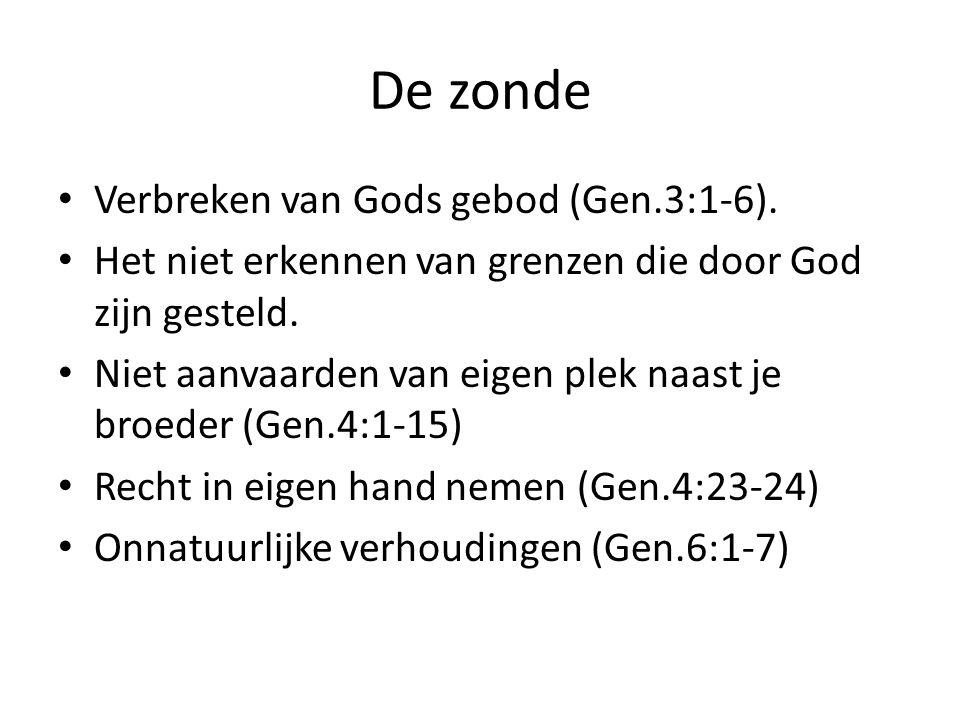 De zonde Verbreken van Gods gebod (Gen.3:1-6).