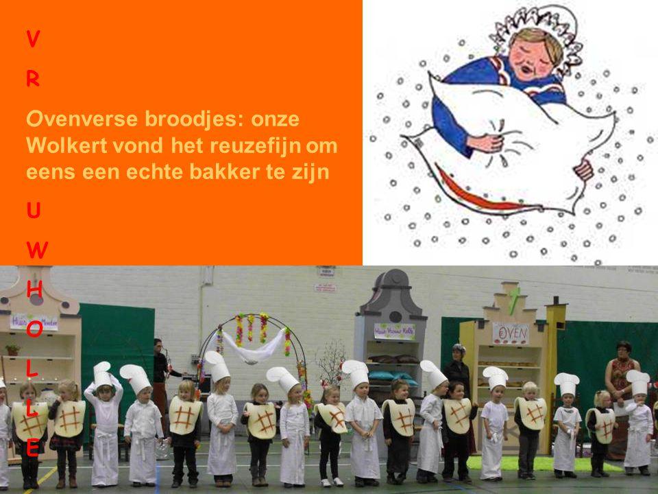 V R. Ovenverse broodjes: onze Wolkert vond het reuzefijn om eens een echte bakker te zijn. U. W.