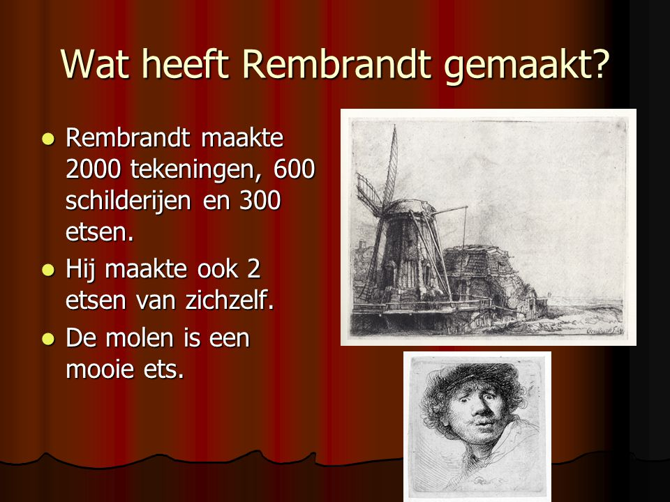 Wat heeft Rembrandt gemaakt