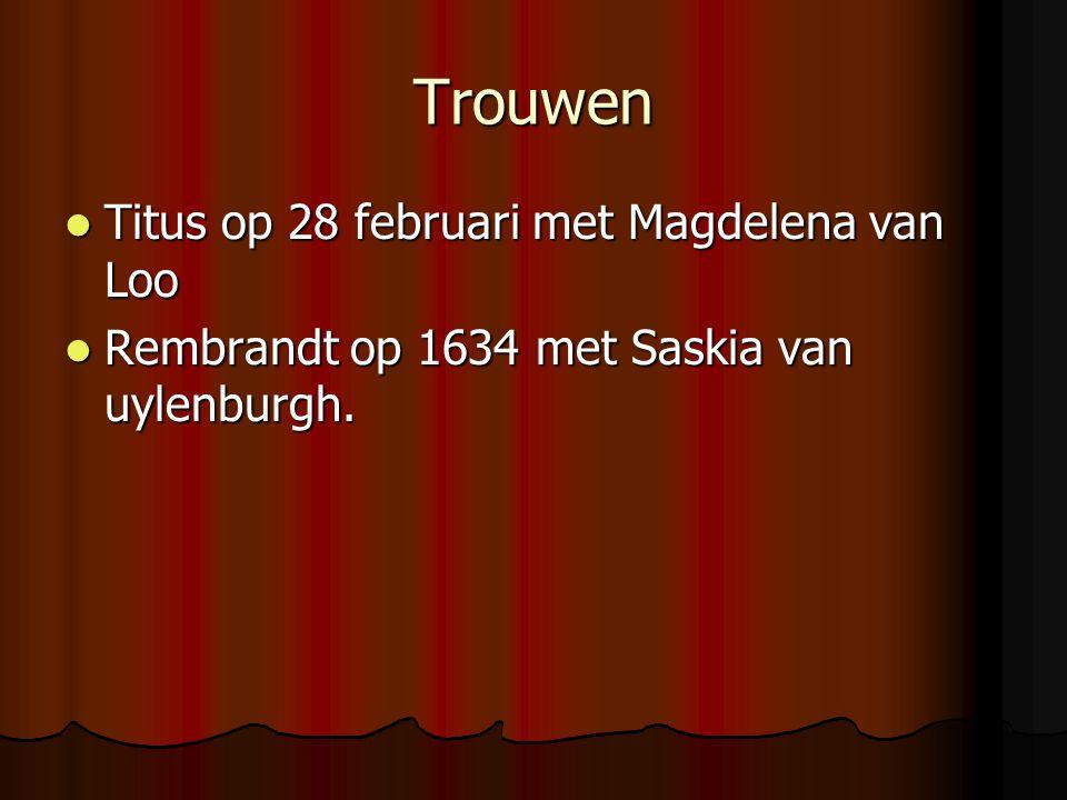 Trouwen Titus op 28 februari met Magdelena van Loo