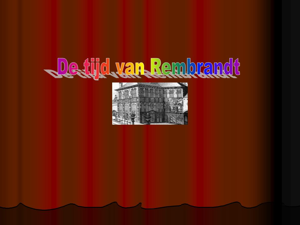 De tijd van Rembrandt