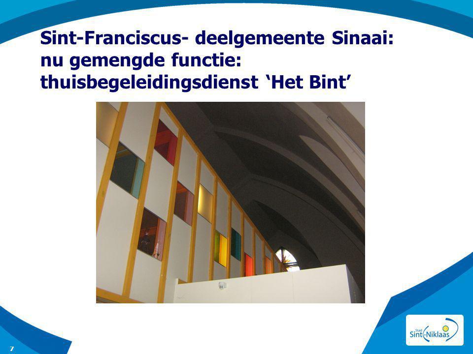 Sint-Franciscus- deelgemeente Sinaai: nu gemengde functie: thuisbegeleidingsdienst 'Het Bint'