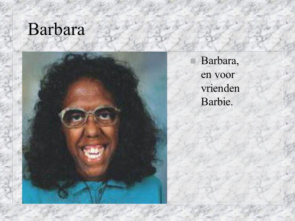 Barbara Barbara, en voor vrienden Barbie.