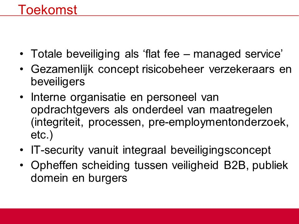 Toekomst Totale beveiliging als 'flat fee – managed service'