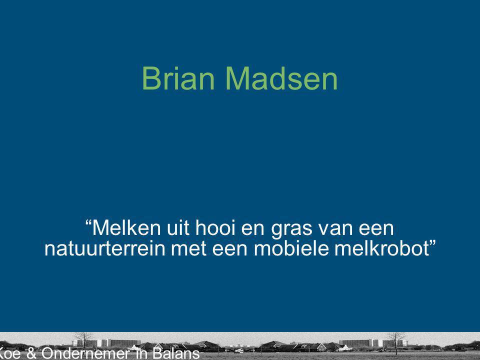 Brian Madsen Melken uit hooi en gras van een natuurterrein met een mobiele melkrobot