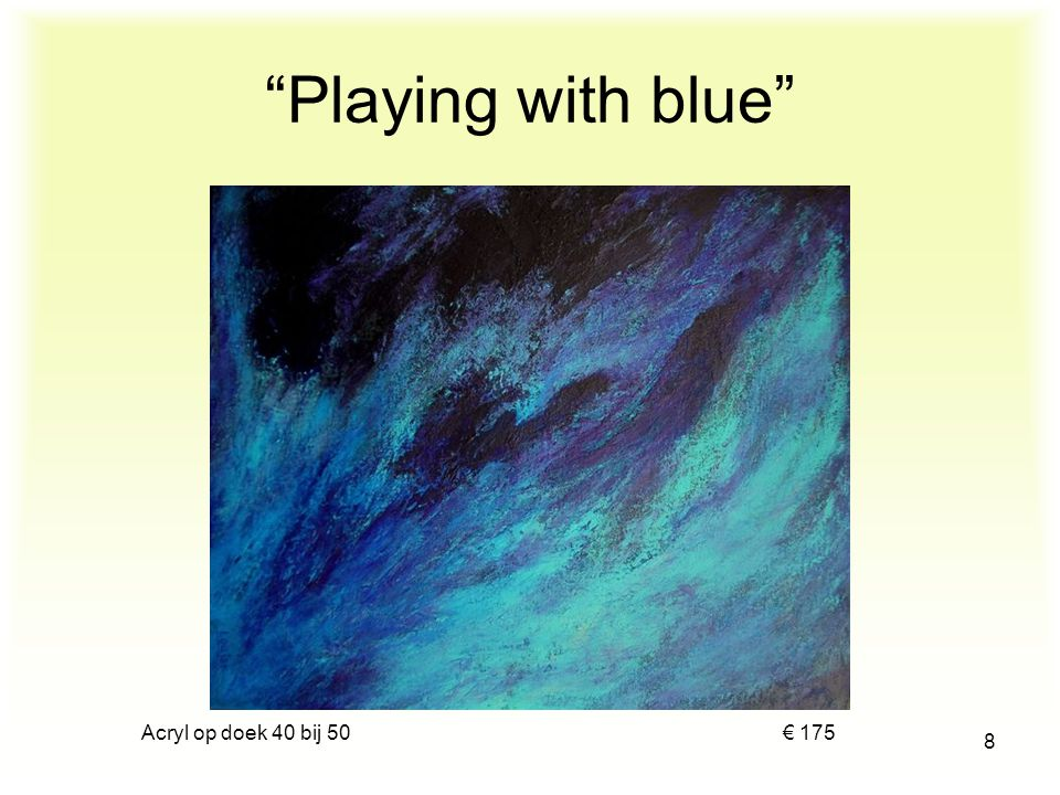 Playing with blue Acryl op doek 40 bij 50 € 175.