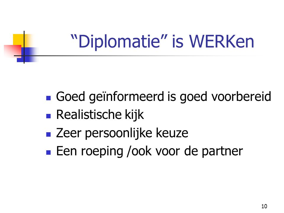 Diplomatie is WERKen