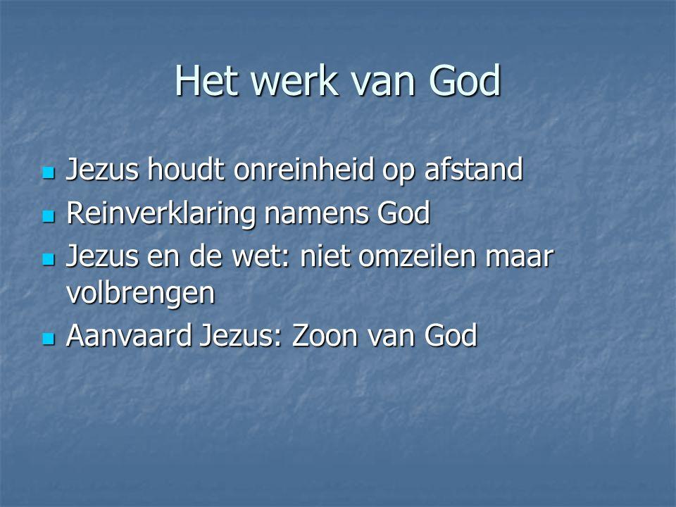 Het werk van God Jezus houdt onreinheid op afstand