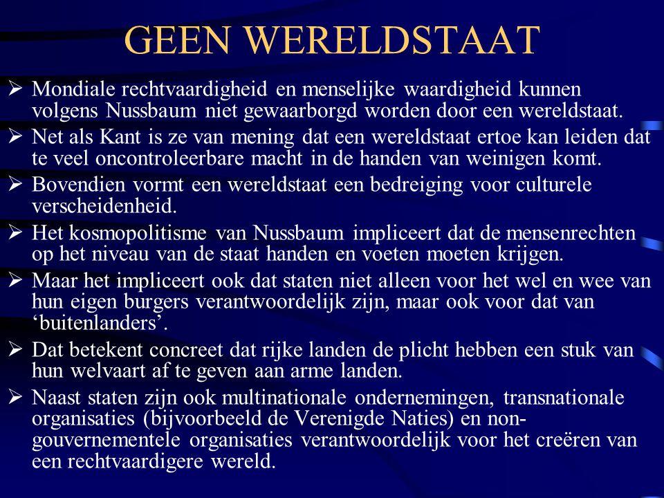GEEN WERELDSTAAT Mondiale rechtvaardigheid en menselijke waardigheid kunnen volgens Nussbaum niet gewaarborgd worden door een wereldstaat.