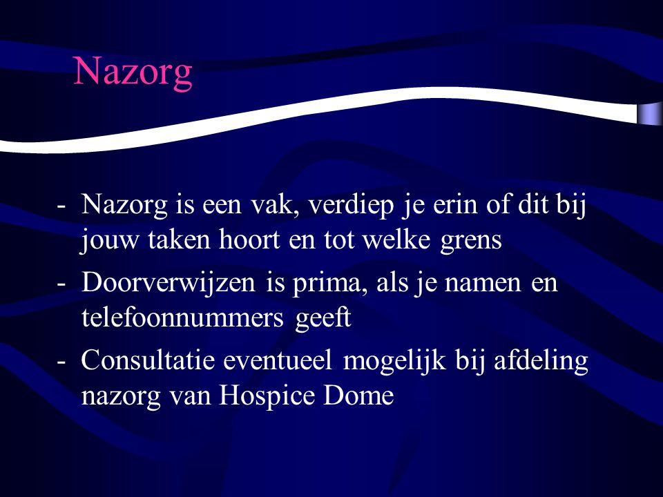 Nazorg Nazorg is een vak, verdiep je erin of dit bij jouw taken hoort en tot welke grens.