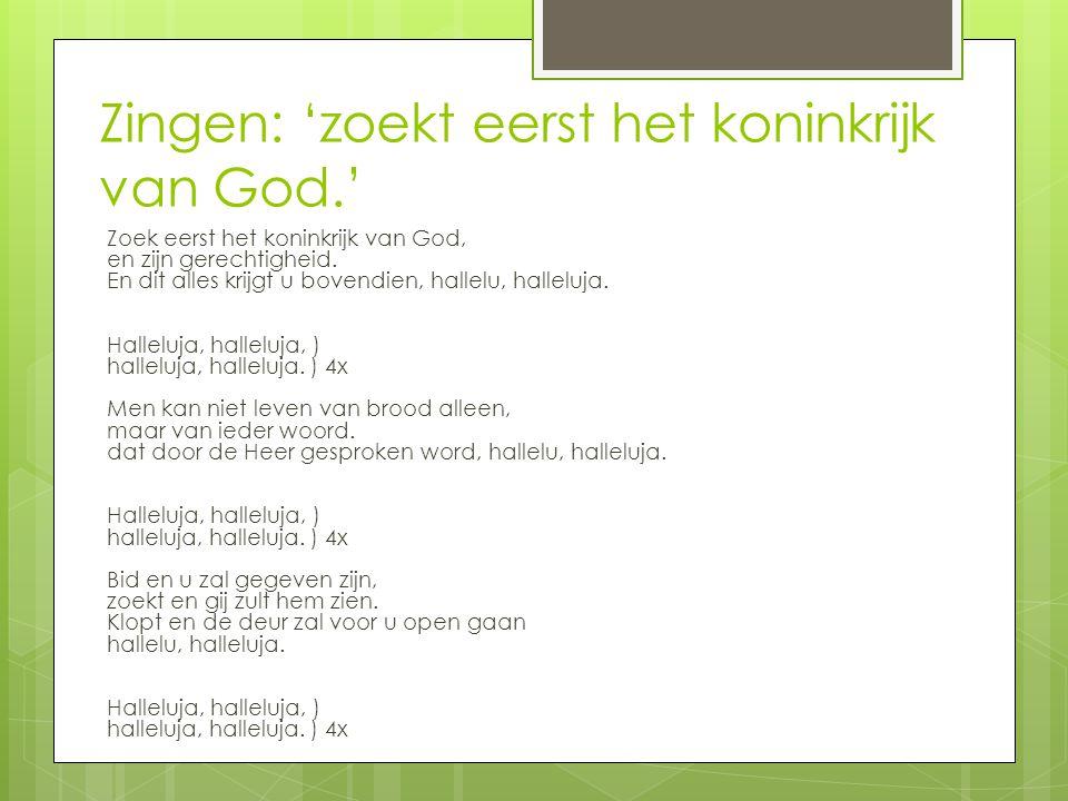 Zingen: 'zoekt eerst het koninkrijk van God.'