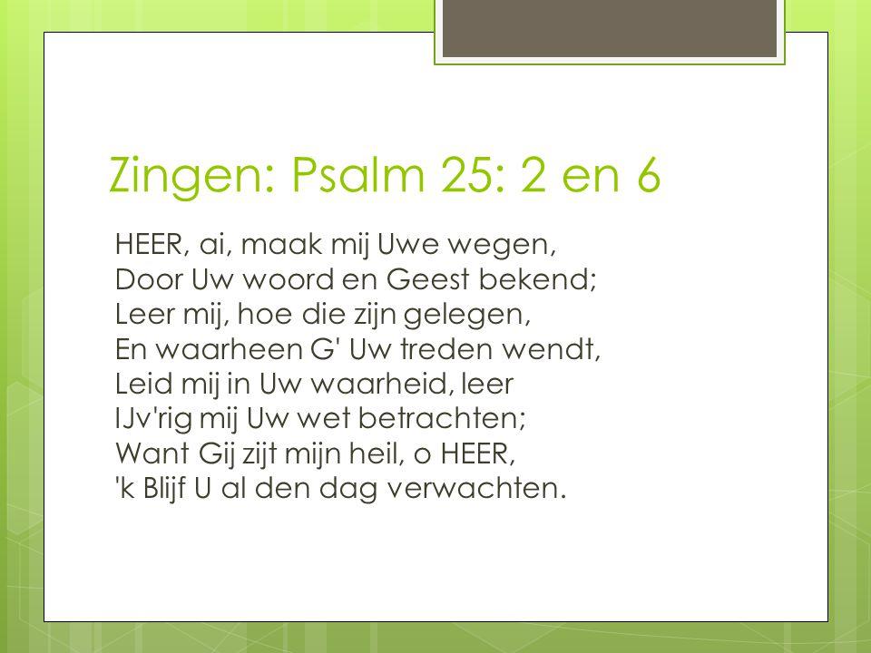 Zingen: Psalm 25: 2 en 6