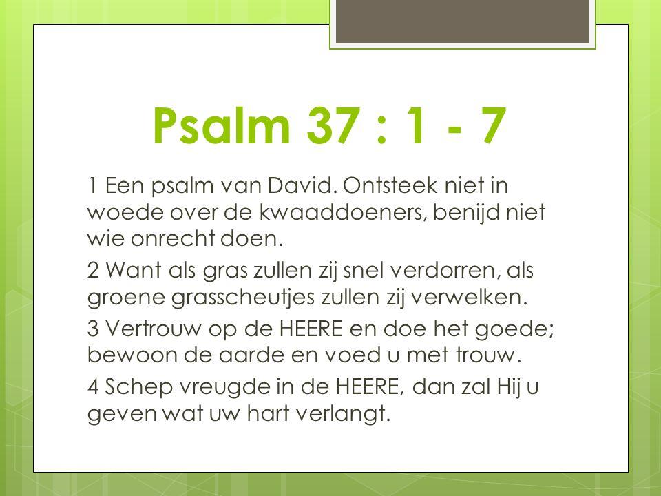Psalm 37 : 1 - 7