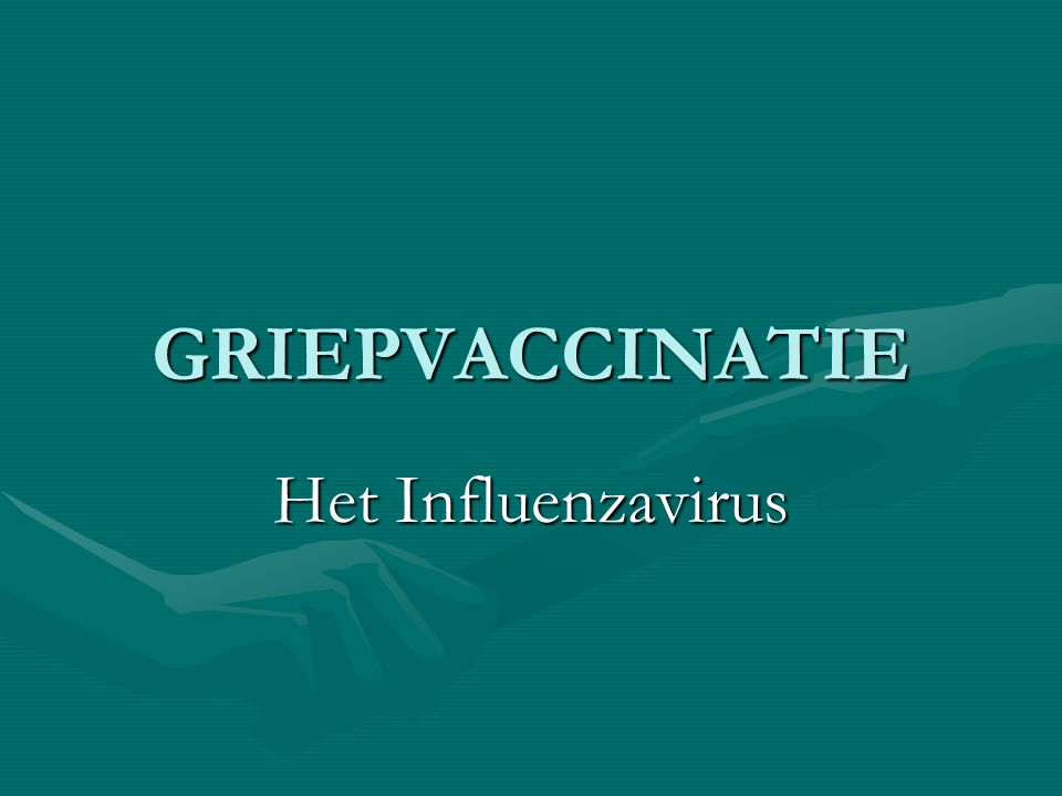 GRIEPVACCINATIE Het Influenzavirus