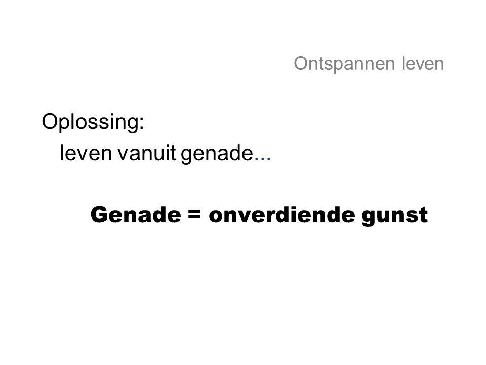 Genade = onverdiende gunst