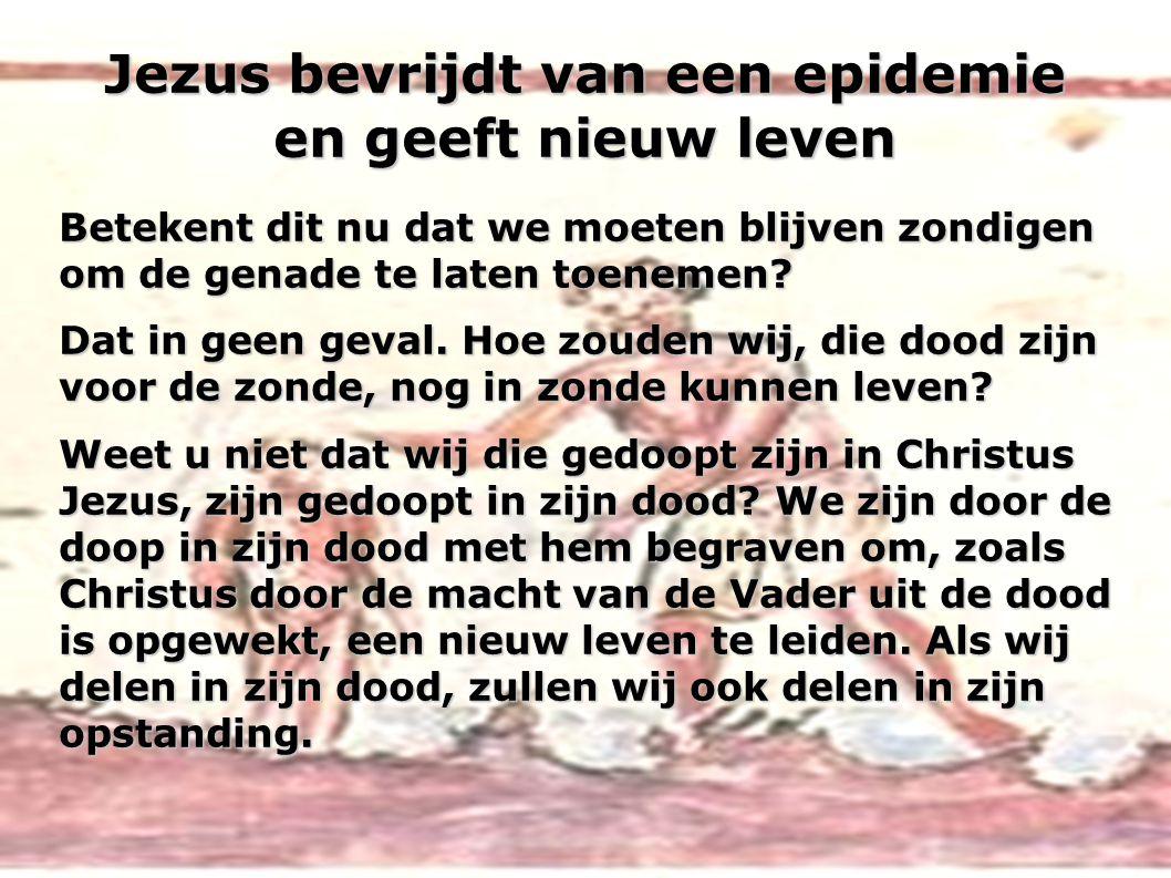 Jezus bevrijdt van een epidemie en geeft nieuw leven