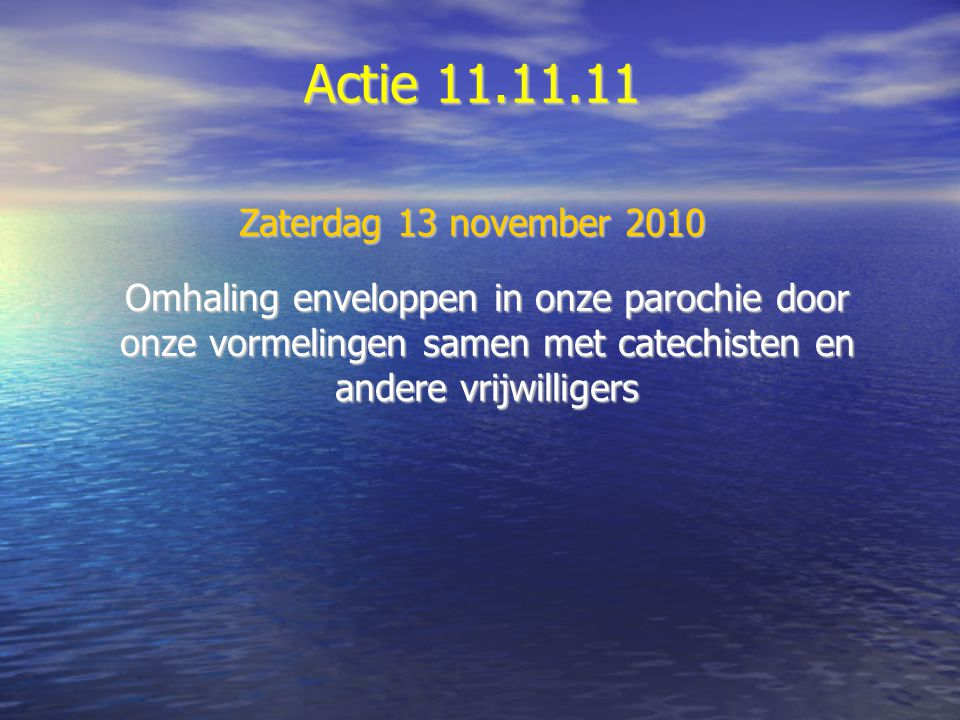 Actie 11.11.11 Zaterdag 13 november 2010