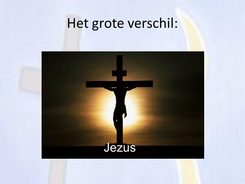 Het grote verschil: Jezus