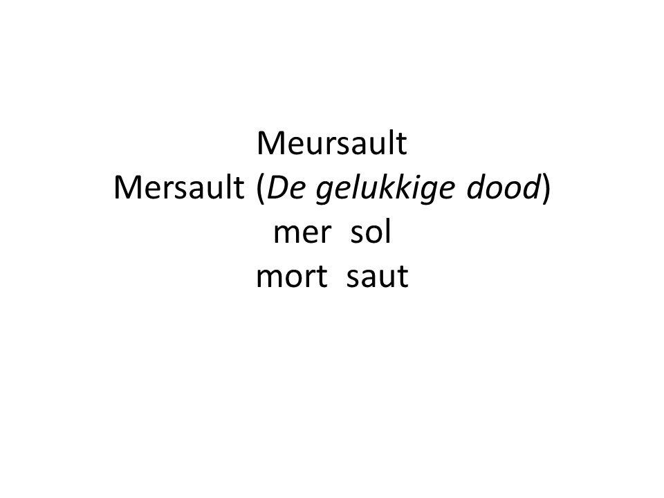 Meursault Mersault (De gelukkige dood) mer sol mort saut