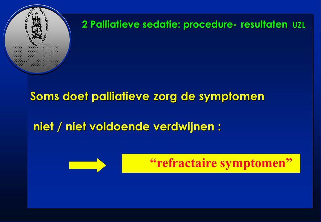 2 Palliatieve sedatie: procedure- resultaten UZL