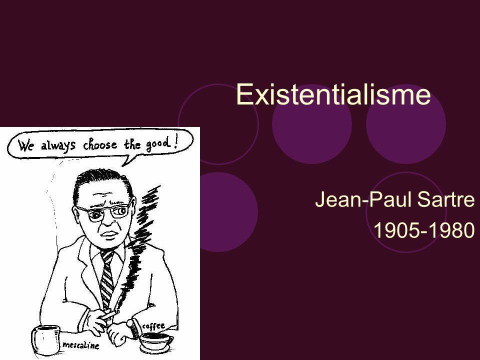 Existentialisme Jean-Paul Sartre 1905-1980