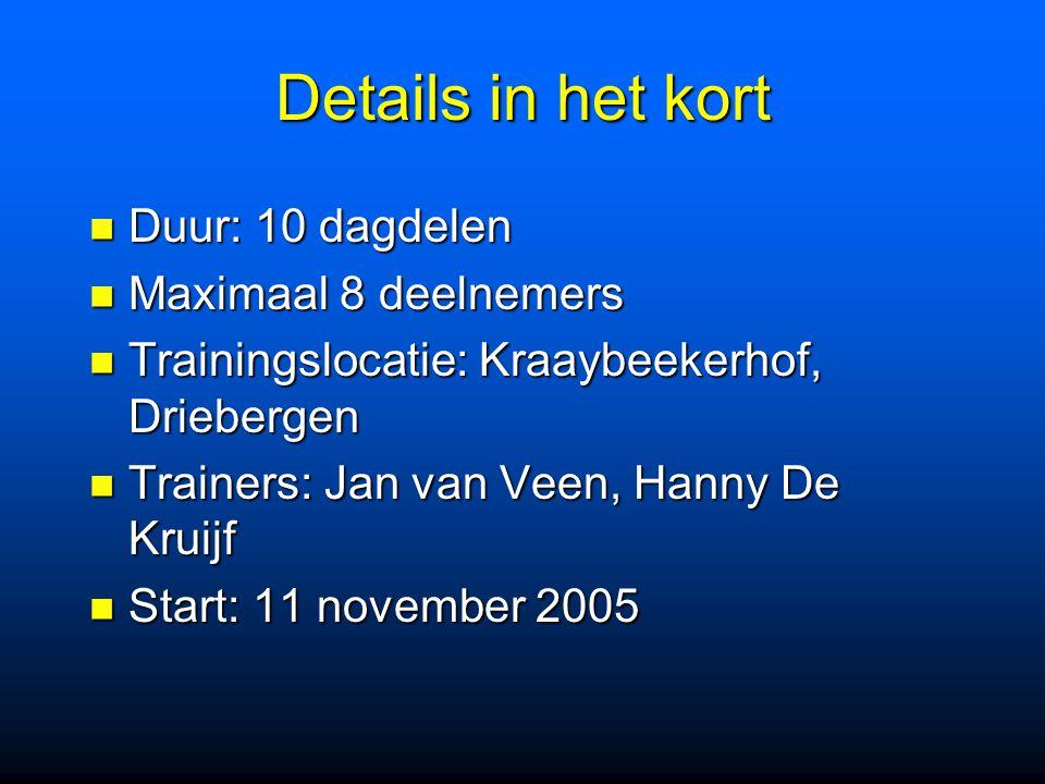 Details in het kort Duur: 10 dagdelen Maximaal 8 deelnemers