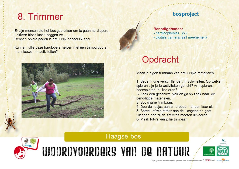 8. Trimmer Opdracht bosproject Haagse bos Benodigdheden: