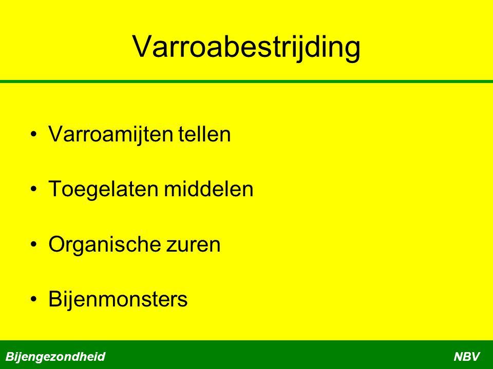 Varroabestrijding Varroamijten tellen Toegelaten middelen
