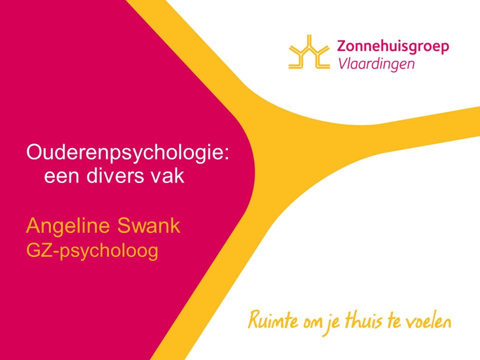 Ouderenpsychologie: een divers vak Angeline Swank