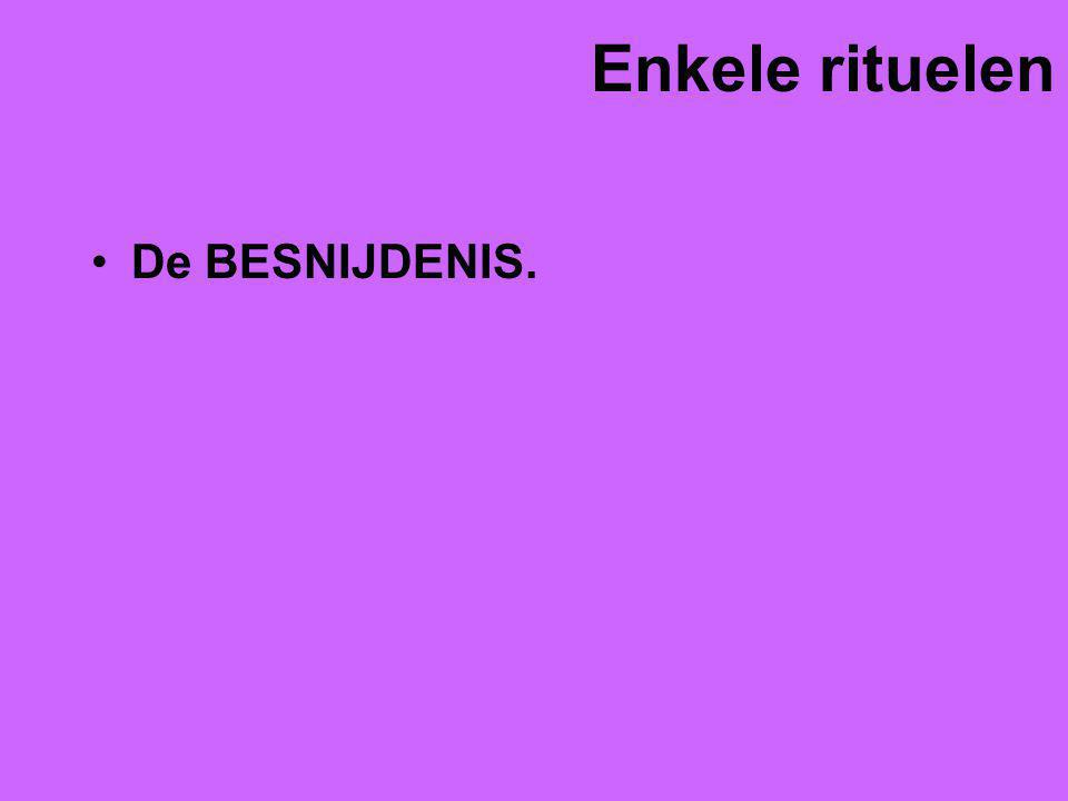 Enkele rituelen De BESNIJDENIS.