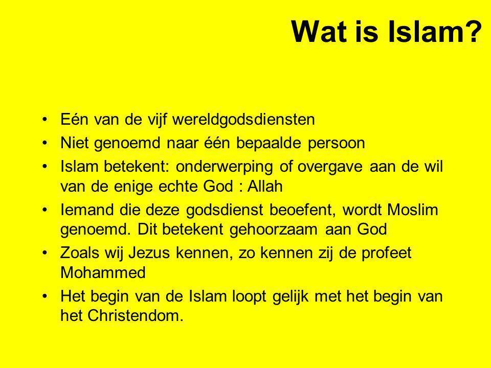 Wat is Islam Eén van de vijf wereldgodsdiensten