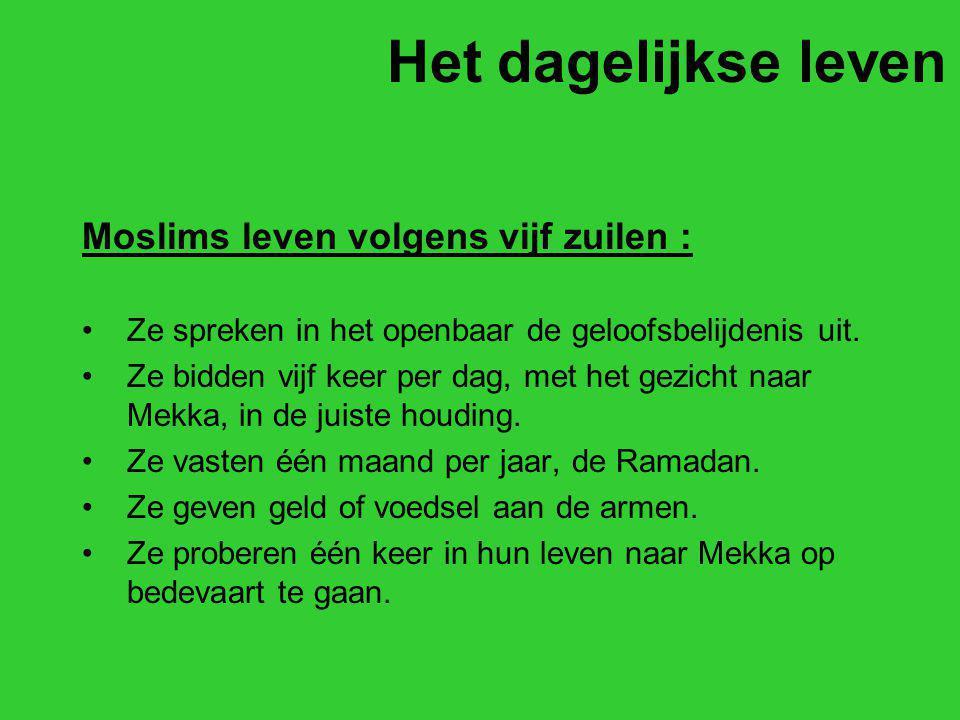 Het dagelijkse leven Moslims leven volgens vijf zuilen :
