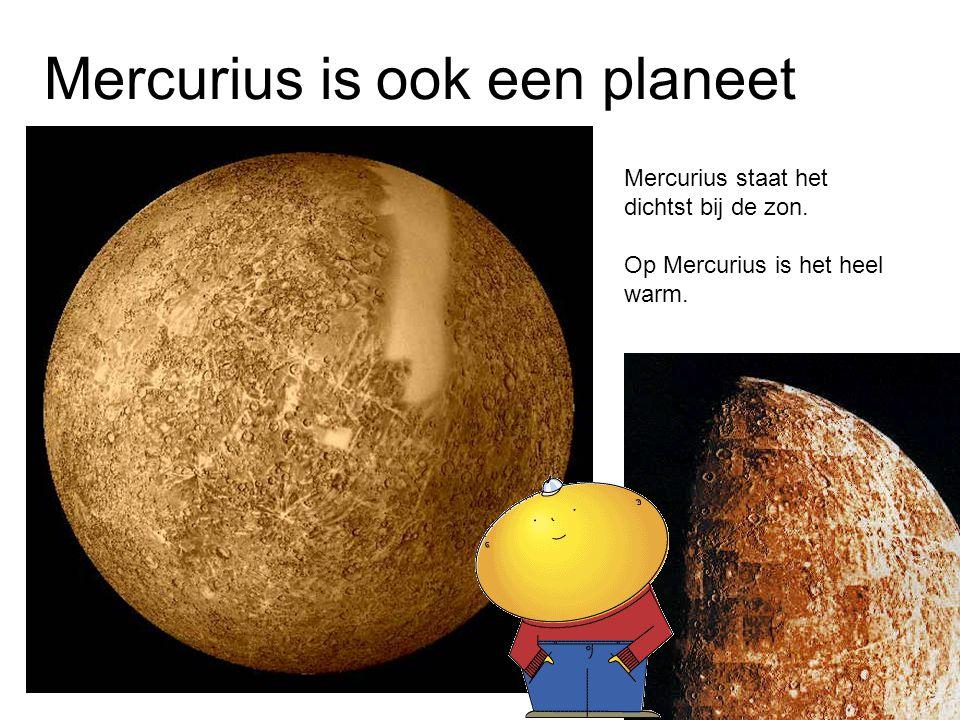 Mercurius is ook een planeet