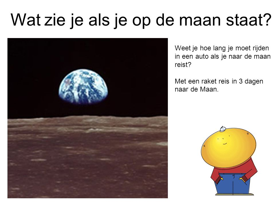 Wat zie je als je op de maan staat