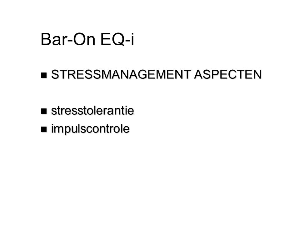 Bar-On EQ-i STRESSMANAGEMENT ASPECTEN stresstolerantie impulscontrole