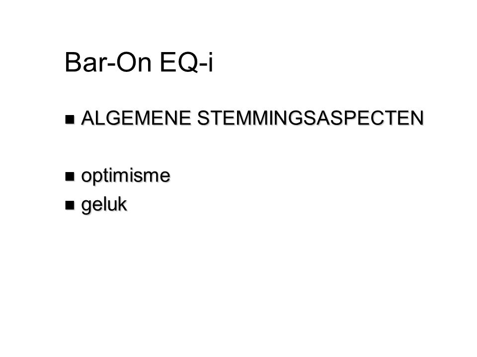 Bar-On EQ-i ALGEMENE STEMMINGSASPECTEN optimisme geluk