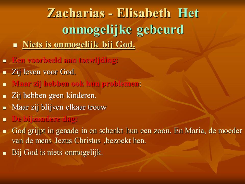 Zacharias - Elisabeth Het onmogelijke gebeurd