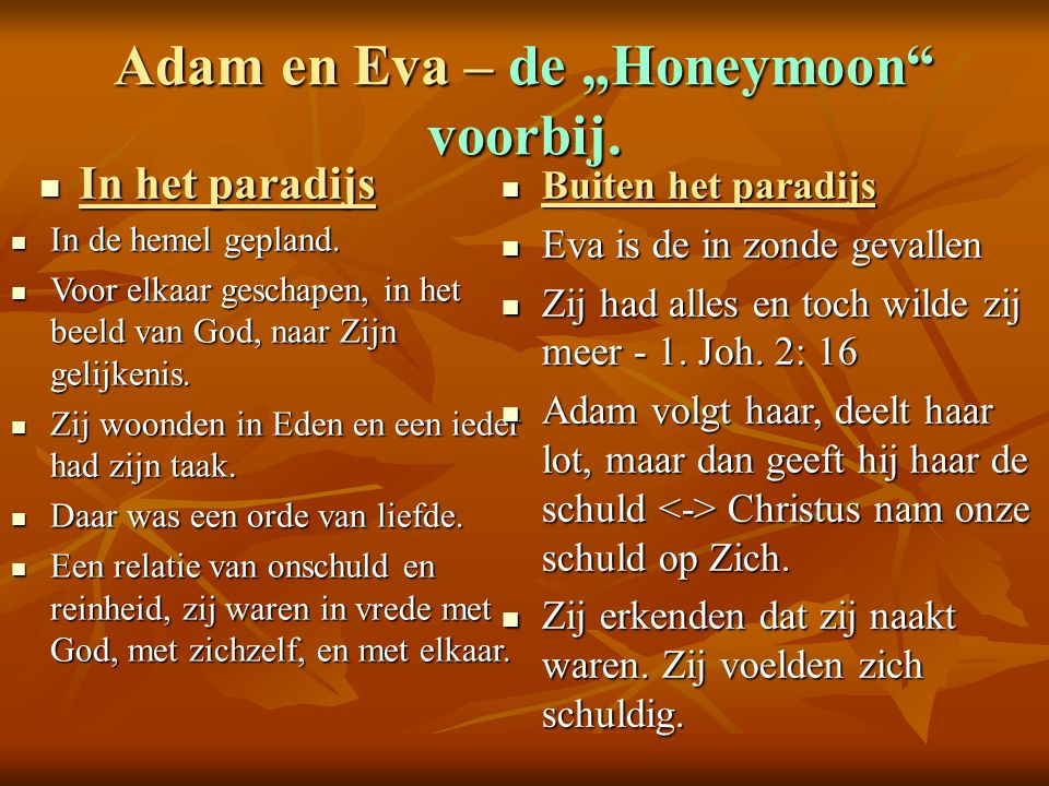 "Adam en Eva – de ""Honeymoon voorbij."