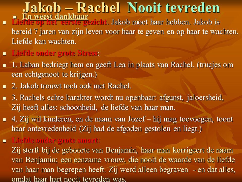 Jakob – Rachel Nooit tevreden