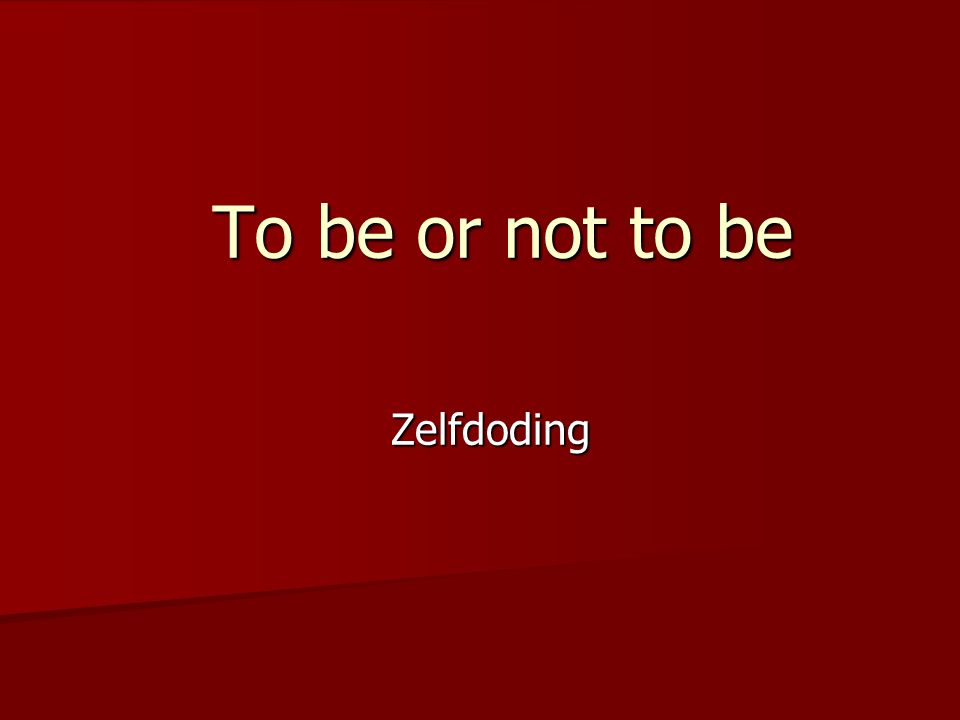 To be or not to be Zelfdoding