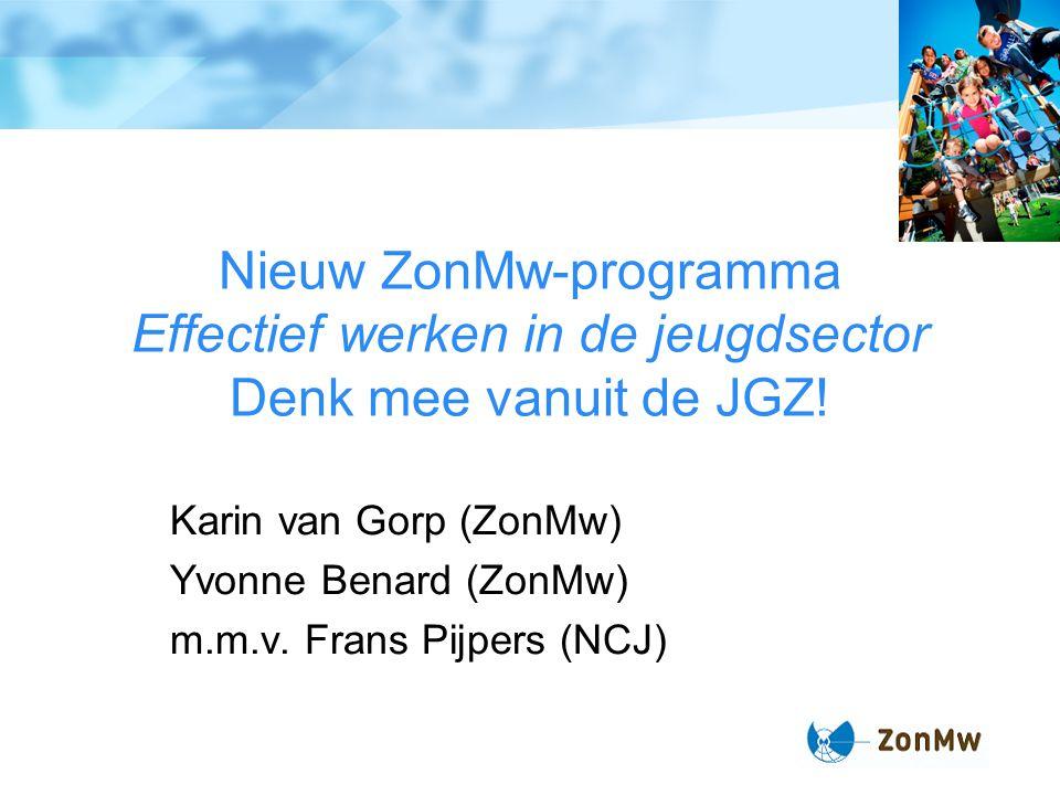 Nieuw ZonMw-programma Effectief werken in de jeugdsector Denk mee vanuit de JGZ!