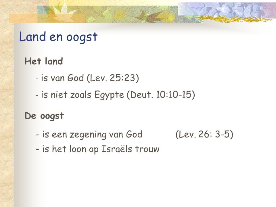 - is een zegening van God (Lev. 26: 3-5)