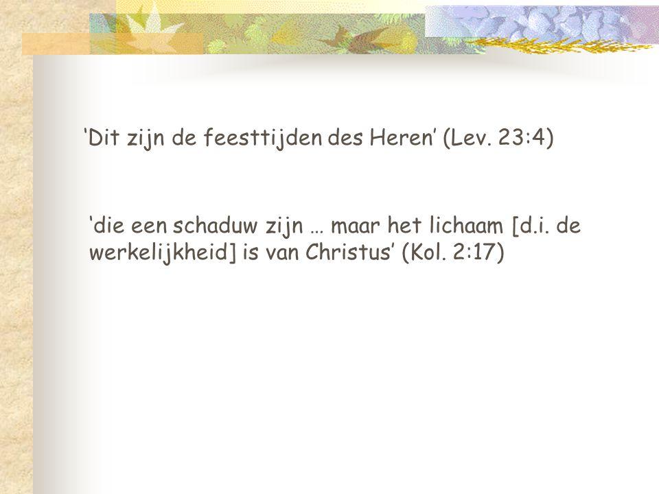 'Dit zijn de feesttijden des Heren' (Lev. 23:4)