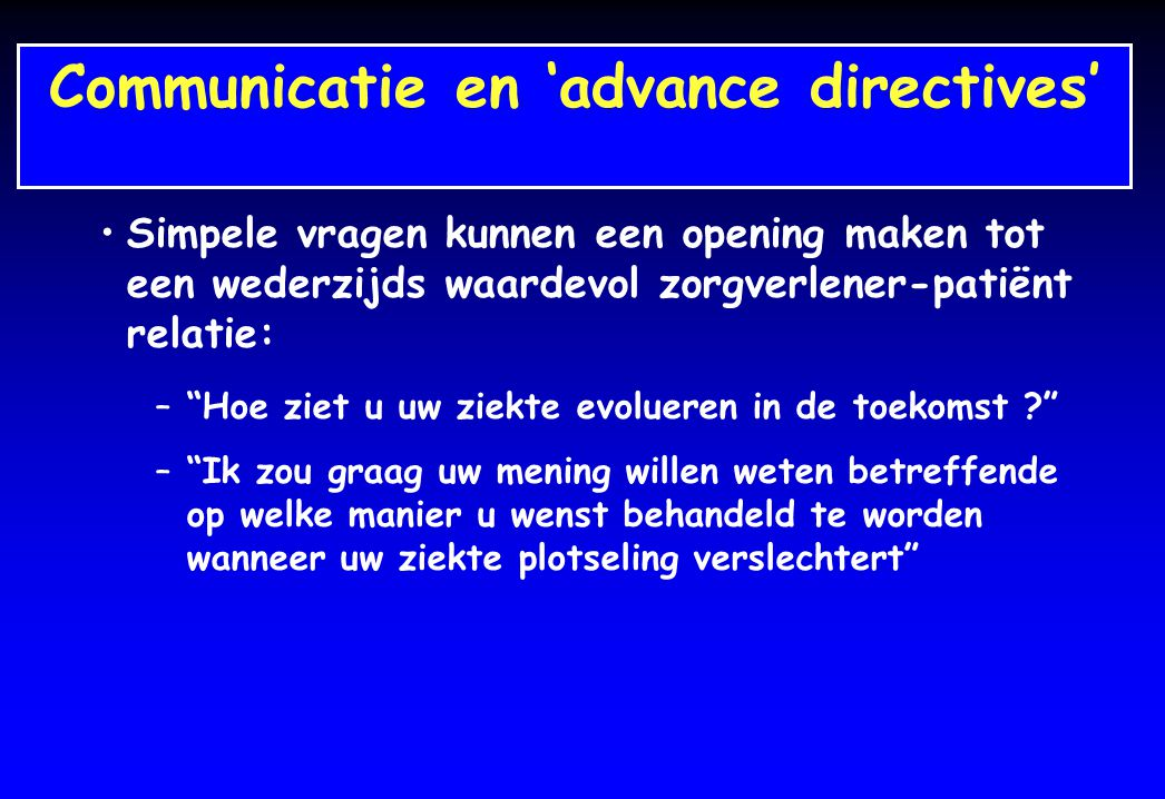 Communicatie en 'advance directives' Communicatie en toekomstplanning