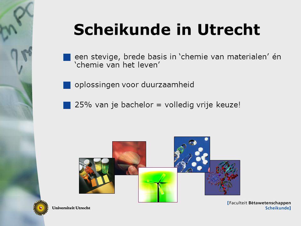 Scheikunde in Utrecht een stevige, brede basis in 'chemie van materialen' én 'chemie van het leven'