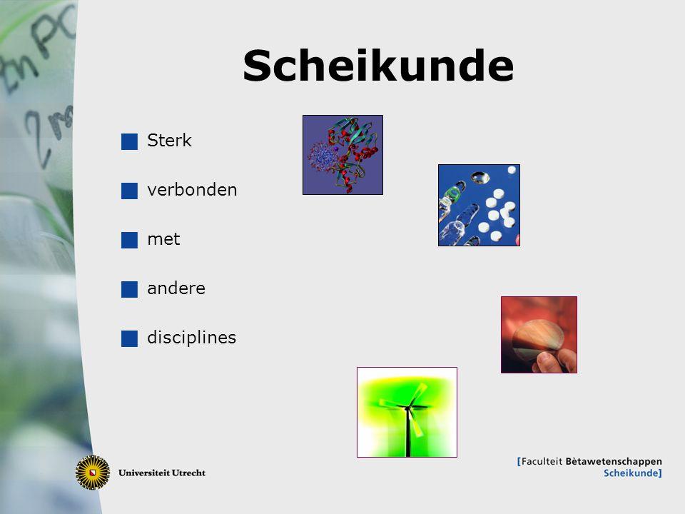 Scheikunde Sterk verbonden met andere disciplines