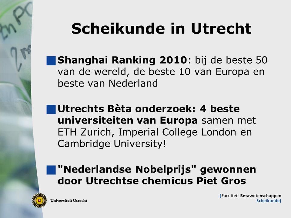 Scheikunde in Utrecht Shanghai Ranking 2010: bij de beste 50 van de wereld, de beste 10 van Europa en beste van Nederland.