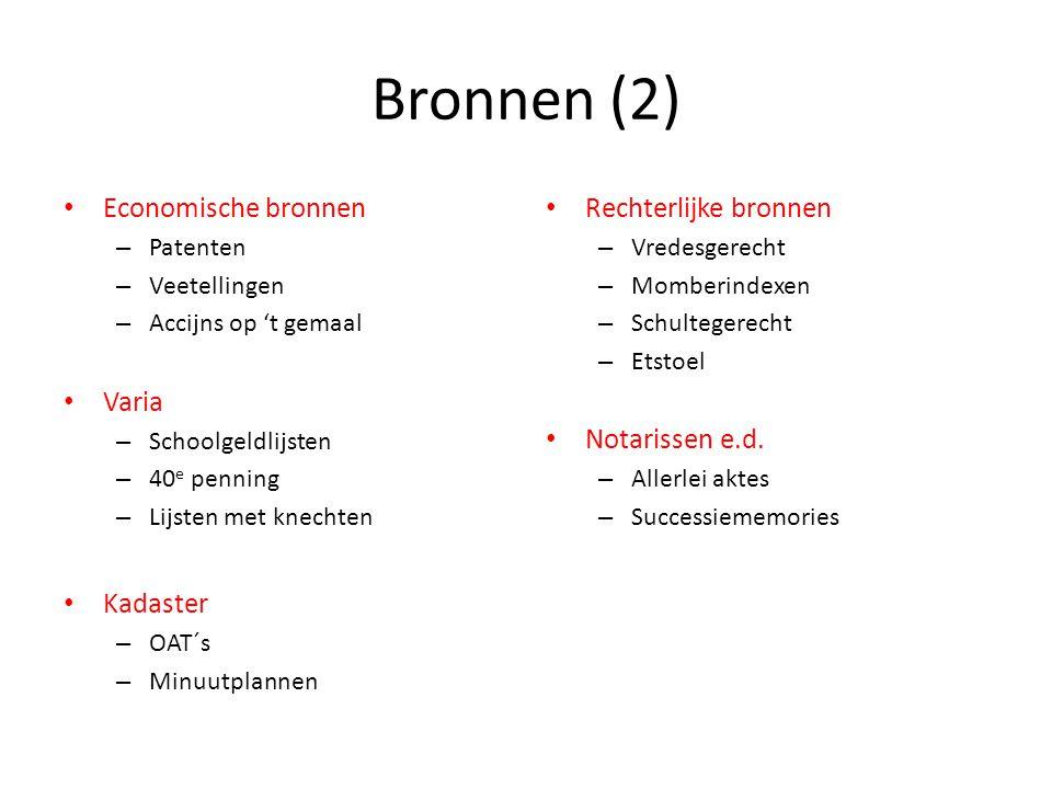 Bronnen (2) Economische bronnen Varia Kadaster Rechterlijke bronnen