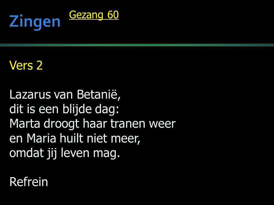 Zingen Vers 2 Lazarus van Betanië, dit is een blijde dag: